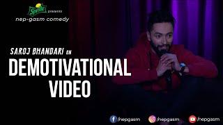 Demotivation Video | Nepali Stand-up Comedy | Saroj Bhandari | Nep-Gasm Comedy