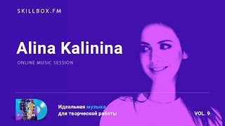 Alina Kalinina @ Skillbox.FM - Online Music Session Vol. 9