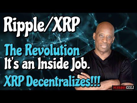 Xrp Ripple News: The Revolution  It's an inside job. Xrp Decentralizes!!