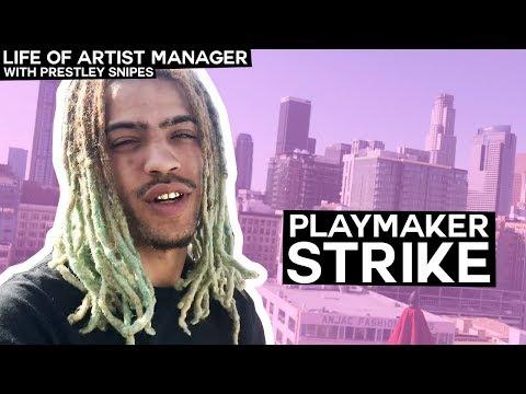 Life of Artist Manager: Playmaker Strike