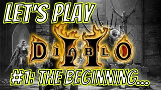 #1: THE BEGINNING... | Let's Play: Diablo II - LoD - Amazon