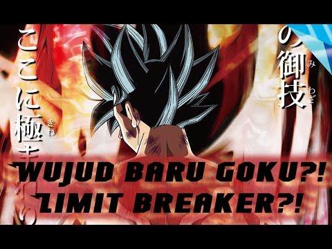 Goku Wujud BARU?//LIMIT BREAKER GOKU?.