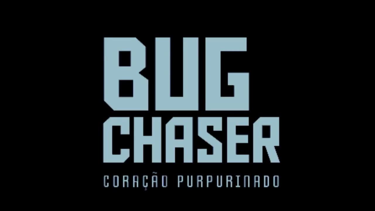 Teaser Bug Chaser - Coração Purpurinado.