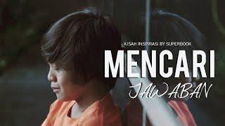 MENCARI JAWABAN - Short Movie Inspiratif by Superbook Indonesia