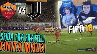 ROMA vs JUVENTUS - FINISCE MALE CONTRO MIO FRATELLO!! - Fifa 18