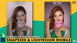 Portrait RAW Editing Tips in SNAPSEED and LIGHTROOM MOBILE (free apps) | Android | iPhone