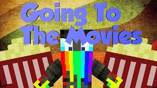 Going To The Movies (A Minecraft Machinima)