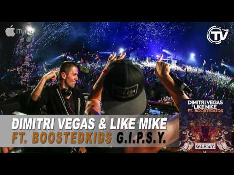 Dimitri Vegas & Like Mike Ft. Boostedkids - G.I.P.S.Y. (Original Mix) - Time Records