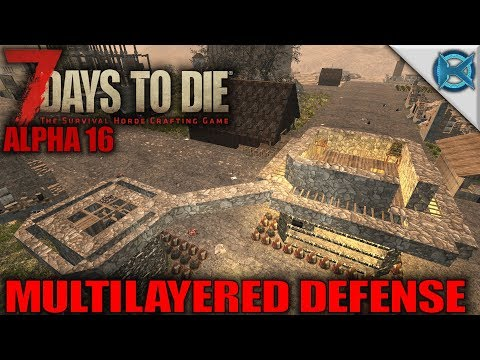 7 Days to Die | Multilayered Defense | Let's Play 7 Days to Die Gameplay Alpha 16 | S16.Exp-03E10
