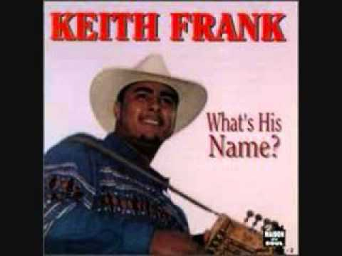 What's His Name- Keith Frank