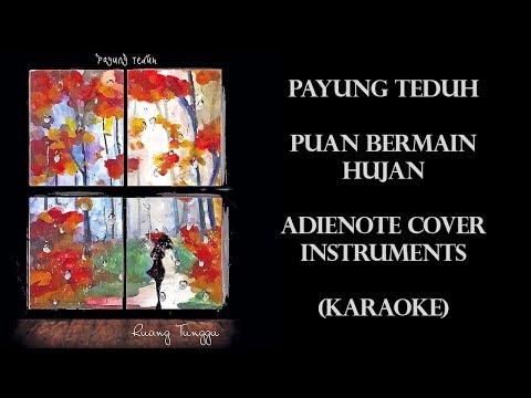 Payung Teduh - Puan Bermain Hujan (AdieNote Cover Instruments - Karaoke)