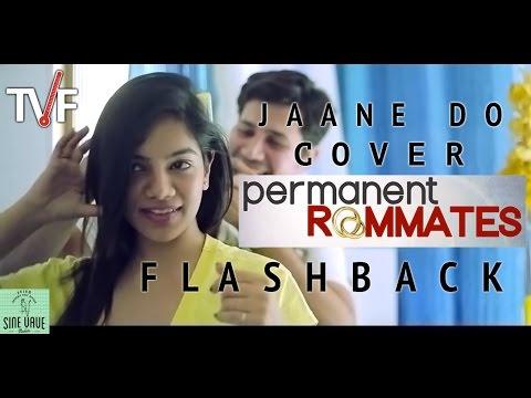 TVF Permanent Roommates Song   Jaane Do Cover  Season 1 FLASHBACK