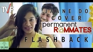 tvf permanent roommates song   jaane do cover  season 1 flashback