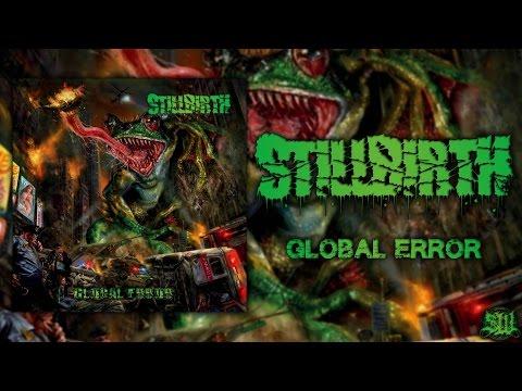 STILLBIRTH - GLOBAL ERROR [OFFICIAL ALBUM STREAM] (2015) SW EXCLUSIVE