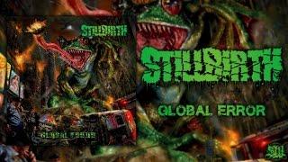 Stillbirth - Global Error [Full Album Stream] (2015) Exclusive Upload