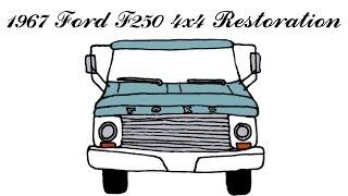 Restoring Classic 1967 Ford F250 4X4 High Boy Pickup Truck
