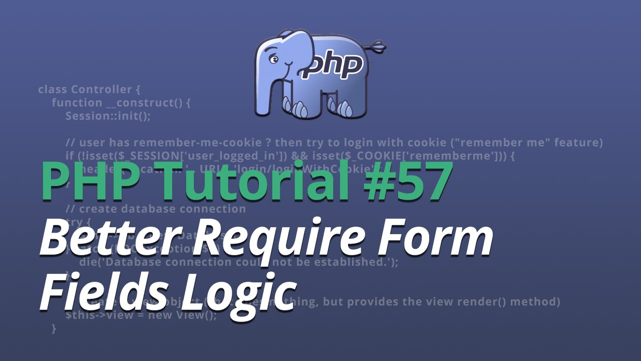PHP Tutorial - #57 - Better Require Form Fields Logic