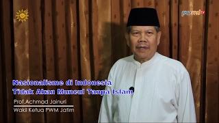 Nasionalisme di Indonesia Tidak Akan Muncul Tanpa Islam - Prof. Achmad Jainuri - Cahaya Hikmah
