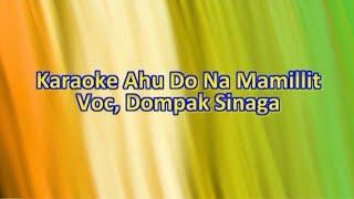 KARAOKE Au Do Na Mamillit - Nada Wanita Cewek - Kunci #Es=Do - Doppak Sinaga