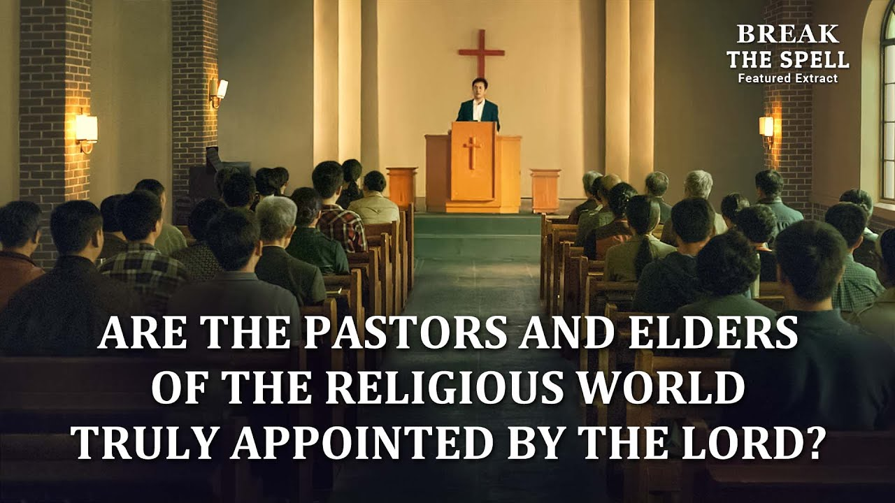 """Gospel Movie Extract 5 From """"Break the Spell"""": Are the Pastors and Elders of the Religious World Truly Appointed by the Lord?"""