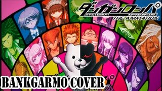 Danganronpa OP -Never say Never- ダンガンロンパ Thai Cover By Bankgarmo ;w;b