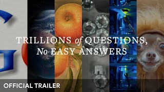 Trillions of Questions, No Easy Answers | Official Trailer