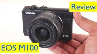 Canon EOS M100 Review and Video Test