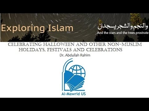 Celebrating Halloween and other Non-Muslim holidays, festivals and celebrations - Full Session