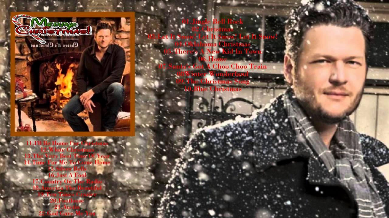 blake shelton christmas greatest hits blake shelton merry christmasnew christmas 2018 - Blake Shelton Christmas