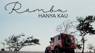 RAMBU PIRAS - HANYA KAU (Official Music Video)