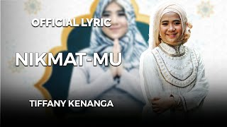 Video Tiffany Kenanga - Nikmat-Mu (Official Lyric Video) download MP3, 3GP, MP4, WEBM, AVI, FLV Agustus 2017