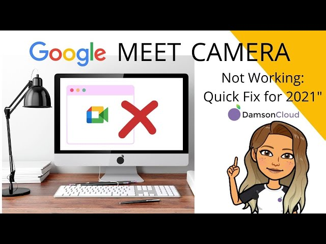 Google Meet Camera Not Working: Quick Fix for 2021