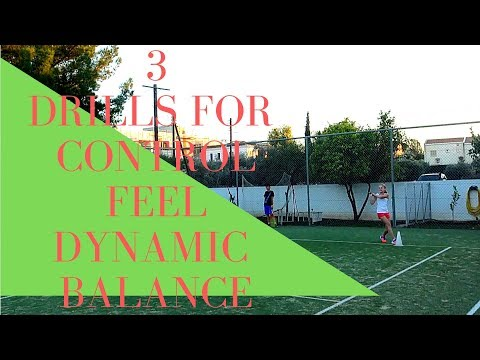 3 DRILLS FOR CONTROL,FEEL AND DYNAMIC BALANCE FOR ALL LEVELS