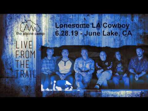 The Alpine Camp - 6 28 19 - Lonesome L A  Cowboy
