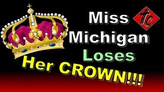Truthification Chronicles Miss Michigan Loses Her CROWN!!!