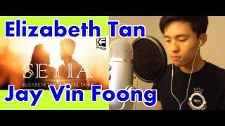 Elizabeth Tan ft. Faizal Tahir - Setia Malaysian Cover By JayVinFoong