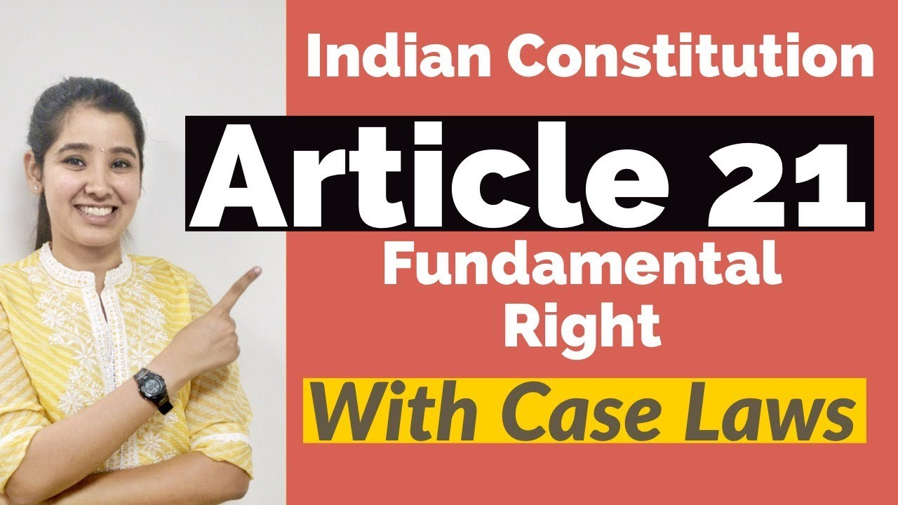 Article 21 of the Indian Constitution | With Important Case Laws In Hindi