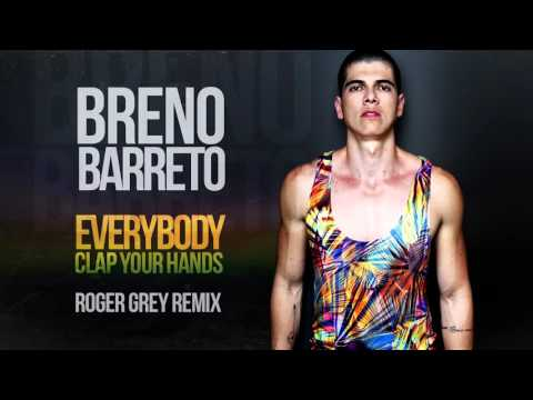Breno Barreto - Everybody Clap Your Hands (Roger Grey Remix) (Audio)