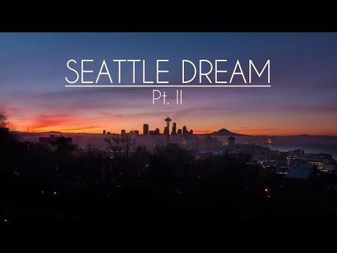 Seattle Dream Pt. II