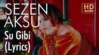 Sezen Aksu - Su Gibi (Lyrics | Şarkı Sözleri).mp3