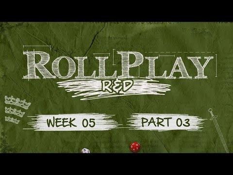 RollPlay: R&D - Pendragon - Week 5, Part 3