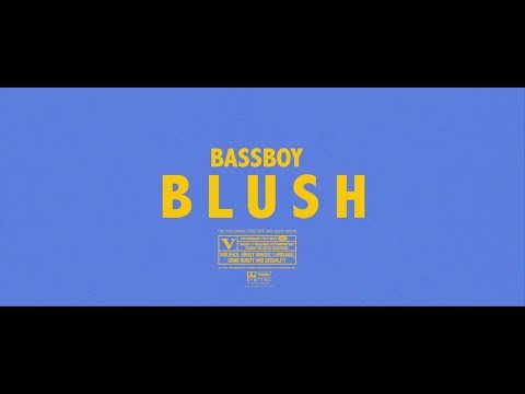 Bassboy - Blush [Music Video]