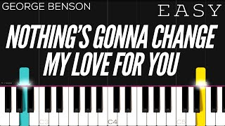George Benson - Nothing's Gonna Change My Love For You   EASY Piano Tutorial