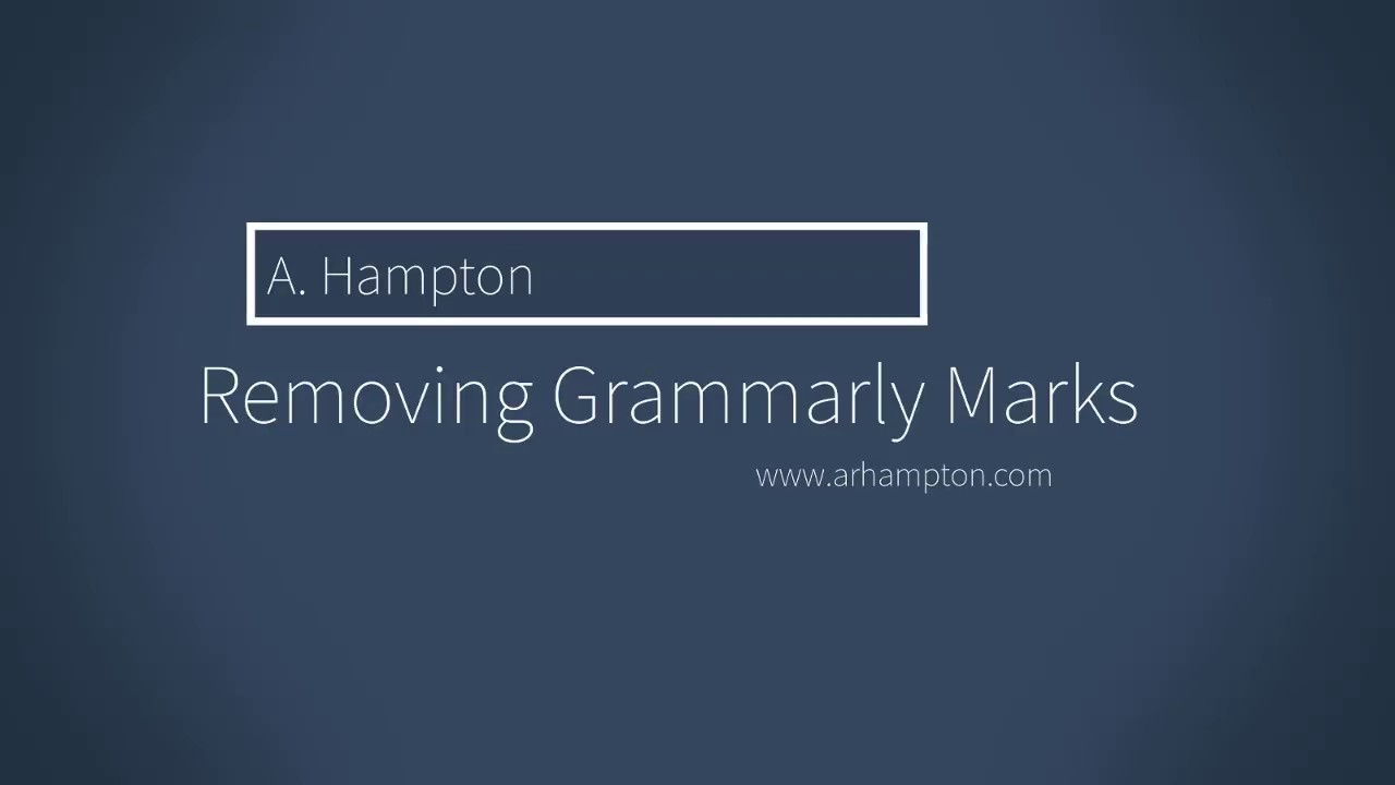 Remove Grammarly Markups: Word 2007-2016