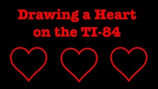 How to Draw a Heart on the TI-84