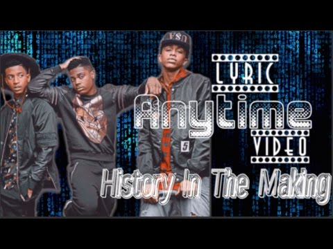 History In The Making- Anytime- Lyric Video