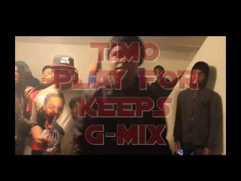 TIMO-PLAY FOR KEEPS (G-MIX) SHOT BY.JBFILMZ