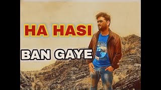 Ha hasi ban gaye  song | Ha hasi ban gaye male version lyrics | Ami misra|s.j music songs