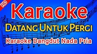 Datang Untuk Pergi - Rita Sugiarto - Karaoke dangdut, Nada Cowok