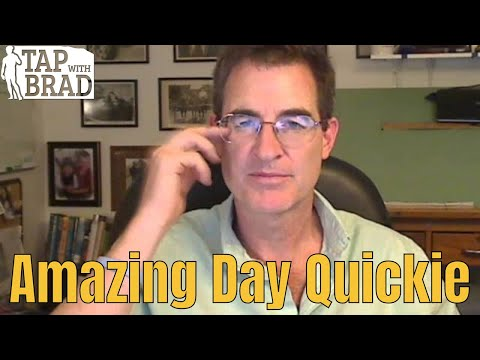 Amazing Day Quickie - Tapping with Brad Yates